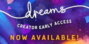 Dreams Early Access is available now!